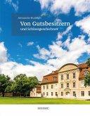 Von Gutsbesitzern und Schlossgeschichten