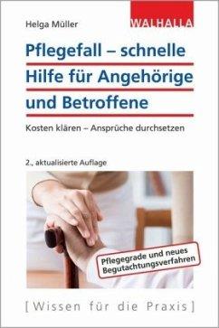 Pflegefall - schnelle Hilfe für Angehörige und Betroffene - Müller, Helga