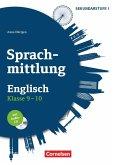 Sprachmittlung in den Fremdsprachen Sekundarstufe I/II: Klasse 9/10 - Englisch