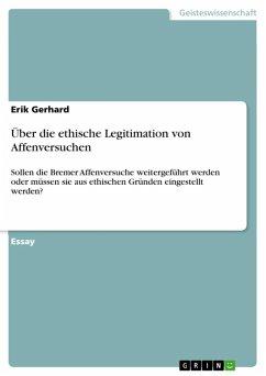 Über die ethische Legitimation von Affenversuchen (eBook, ePUB)