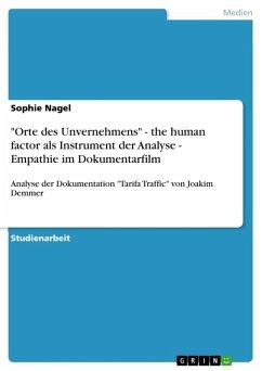 """""""Orte des Unvernehmens"""" - the human factor als Instrument der Analyse - Empathie im Dokumentarfilm (eBook, ePUB)"""