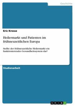 Heilermarkt und Patienten im frühneuzeitlichen Europa (eBook, ePUB)