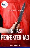 Ein fast perfekter Tag (Kurzgeschichte) (eBook, ePUB)