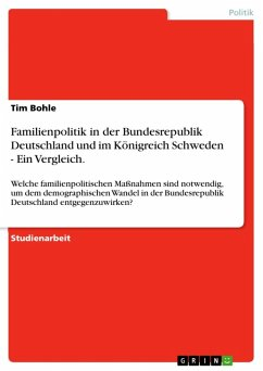 Familienpolitik in der Bundesrepublik Deutschland und im Königreich Schweden - Ein Vergleich. (eBook, ePUB)