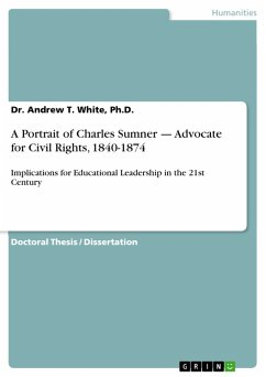 A Portrait of Charles Sumner — Advocate for Civil Rights, 1840-1874 (eBook, ePUB) - White, Ph.D., Dr. Andrew T.