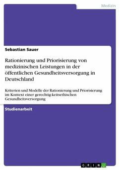Rationierung und Priorisierung von medizinischen Leistungen in der öffentlichen Gesundheitsversorgung in Deutschland (eBook, ePUB)