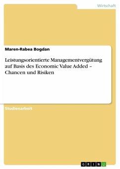 Leistungsorientierte Managementvergütung auf Basis des Economic Value Added - Chancen und Risiken (eBook, ePUB)