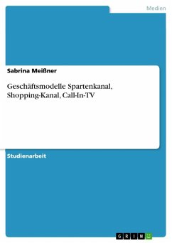 Geschäftsmodelle Spartenkanal, Shopping-Kanal, Call-In-TV (eBook, ePUB)