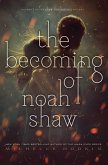The Becoming of Noah Shaw (eBook, ePUB)