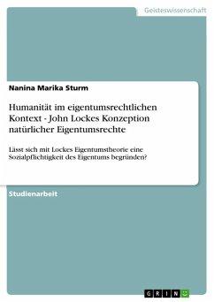 Humanität im eigentumsrechtlichen Kontext - John Lockes Konzeption natürlicher Eigentumsrechte (eBook, ePUB)