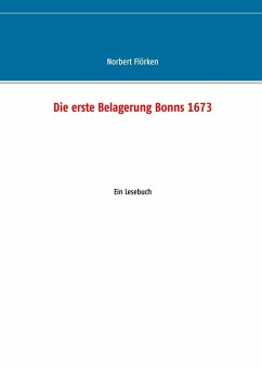 Die erste Belagerung Bonns 1673 (eBook, ePUB)