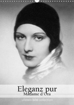 Eleganz pur - Madame d´Ora (Wandkalender 2018 D...