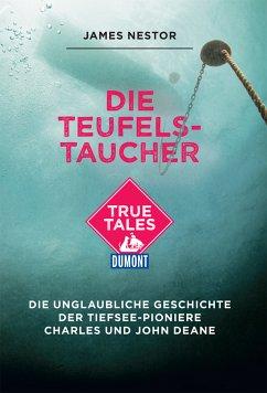 Die Teufels-Taucher (DuMont True Tales) (eBook, ePUB) - Nestor, James