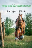 Anja und das Reitinternat - Auf gut Glück (eBook, ePUB)