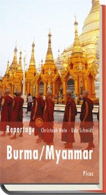 Reportage Burma/Myanmar (Mängelexemplar) - Hein, Christoph; Schmidt, Udo