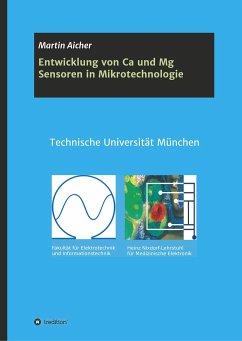Entwicklung von Ca und Mg Sensoren in Mikrotechnologie - Aicher, Martin