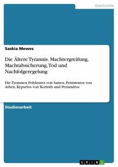 Die Ältere Tyrannis. Machtergreifung, Machtabsicherung, Tod und Nachfolgeregelung (eBook, PDF)