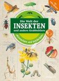 Die Welt der Insekten und andere Krabbeltiere. Mitmachen und Entdecken