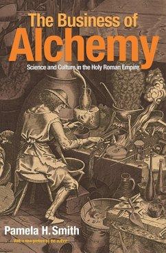 The Business of Alchemy (eBook, PDF) - Smith, Pamela H.