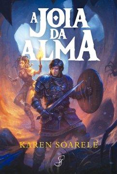 A Joia da Alma (eBook, ePUB) - Soarele, Karen