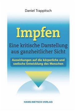Impfen - Eine kritische Darstellung aus ganzheitlicher Sicht (Mängelexemplar) - Trappitsch, Daniel