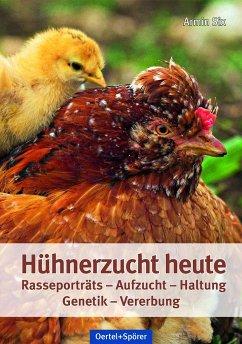 Hühnerzucht heute - Six, Armin