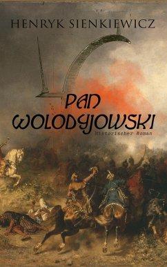 Pan Wolodyjowski (Historischer Roman) (eBook, ePUB) - Sienkiewicz, Henryk