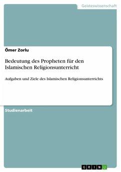 Bedeutung des Propheten für den Islamischen Religionsunterricht (eBook, ePUB)