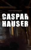 Caspar Hauser (eBook, ePUB)