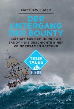 DuMont True Tales Der Untergang der Bounty (eBook, ePUB) - Shaer, Matthew