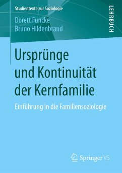 Ursprünge und Kontinuität der Kernfamilie - Funcke, Dorett;Hildenbrand, Bruno