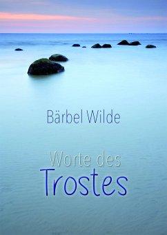 Worte des Trostes - Wilde, Bärbel