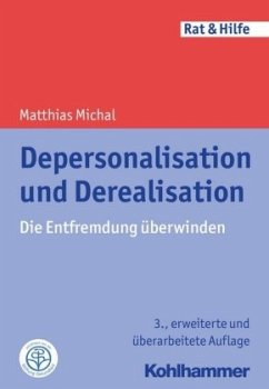 Depersonalisation und Derealisation - Michal, Matthias