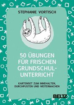 50 Übungen für frischen Grundschulunterricht