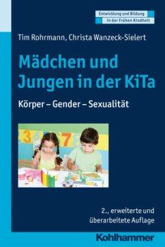 Mädchen und Jungen in der KiTa - Rohrmann, Tim;Wanzeck-Sielert, Christa