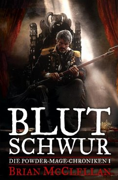Blutschwur / Powder-Mage-Chroniken Bd.1 - McClellan, Brian