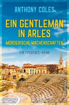 Ein Gentleman in Arles - Mörderische Machenschaften / Peter Smith Bd.1 (eBook, ePUB) - Coles, Anthony