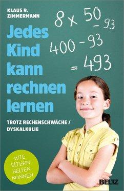 Jedes Kind kann rechnen lernen - Zimmermann, Klaus R.