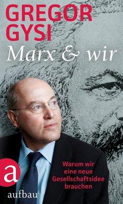 Marx und wir (eBook, ePUB) - Gysi, Gregor