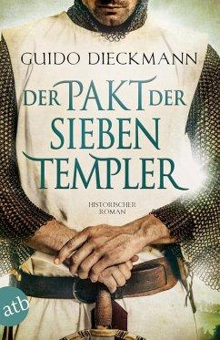 Der Pakt der sieben Templer / Templer-Saga Bd.2 (eBook, ePUB) - Dieckmann, Guido