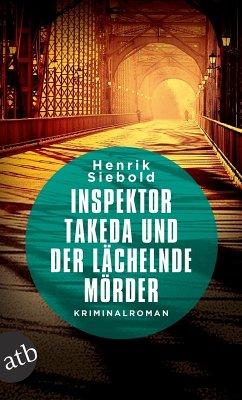 Inspektor Takeda und der lächelnde Mörder / Inspektor Takeda Bd.3 (eBook, ePUB) - Siebold, Henrik