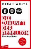 Die Zukunft der Rebellion (eBook, ePUB)