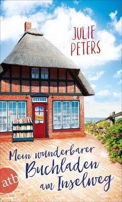 Mein wunderbarer Buchladen am Inselweg / Friekes Buchladen Bd.1 (eBook, ePUB) - Peters, Julie