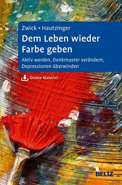 Dem Leben wieder Farbe geben - Zwick, Julia; Hautzinger, Martin
