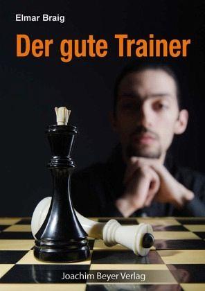 Der gute Trainer - Braig, Elmar