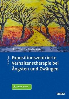 Expositionszentrierte Verhaltenstherapie bei Ängsten und Zwängen - Hoffmann, Nicolas;Hofmann, Birgit