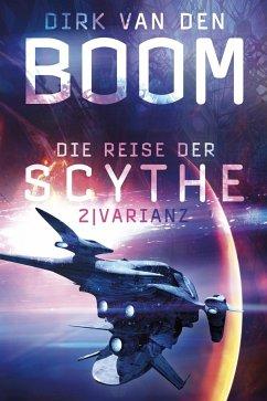 Varianz / Die Reise der Scythe Bd.2 - Boom, Dirk van den