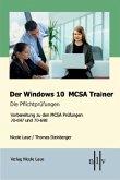 Der Windows 10 MCSA Trainer - Die Pflichtprüfungen