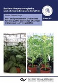 Pre- and postharvest treatments for the quality assurance of African indigenous leafy vegetables