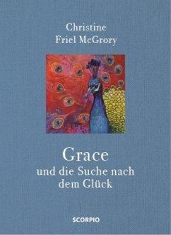 Grace und die Suche nach dem Glück - Friel McGrory, Christine